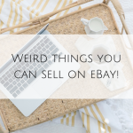 Weird things you can sell on eBay!