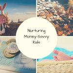 Nurturing Money-Savvy Kids