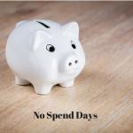 No Spend Days