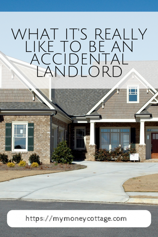 What it's really like to be an accidental landlord.