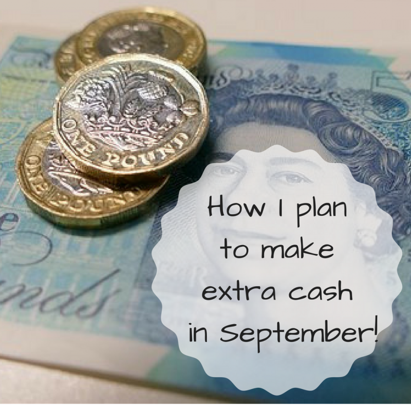 How I plan to make extra cash in September!