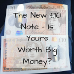 The New £10 Note – Is Yours Worth Big Money?