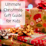 Ultimate Christmas Gift Guide for Kids