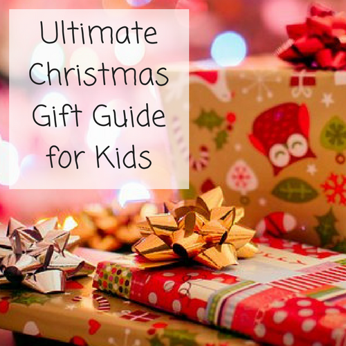 Ultimate Christmas Gift Guide for Kids - My Money Cottage