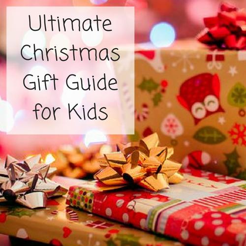 Ultimate Christmas Gift Guide for Kids