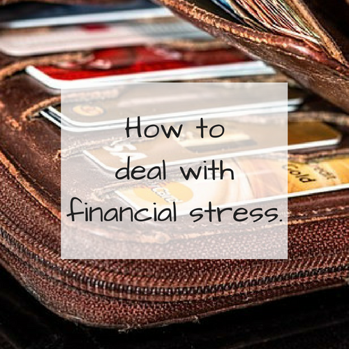 How to deal with financial stress.
