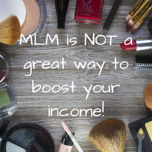 MLM is not a great way to boost your income!