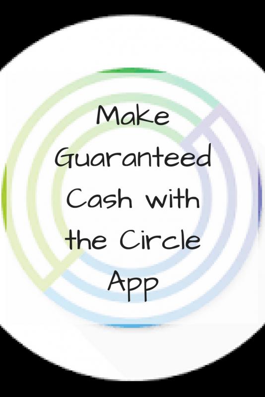 Make Guaranteed Cash with the Circle App