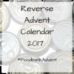 Reverse Advent Calendar 2017 – #FoodbankAdvent