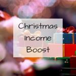 Christmas Income Boost!
