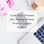 Turn Your Dreams Into Money (Emma Drew) Course Review