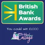 Chance to Win £1,000 – British Bank Awards