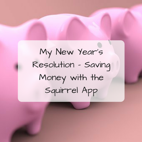 My New Year's Resolution – Saving Money with the Squirrel App