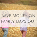 Save money on family days out