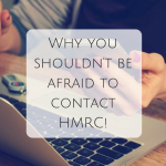 Why you shouldn't be afraid to contact HMRC