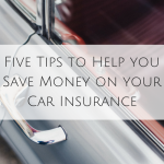 Five Tips to Help you Save Money on Car Insurance