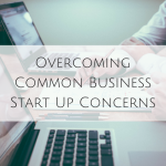 Overcoming Common Business Start Up Concerns