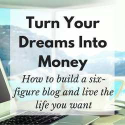 Turn Your Dreams Into Mone