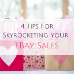 4 Tips For Skyrocketing Your eBay Sales