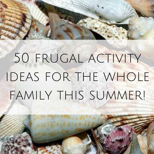 50 frugal activity ideas for the whole family this summer!