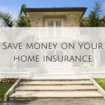 Save money on your home insurance