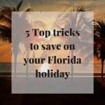 5 top tricks to save on your Florida holiday