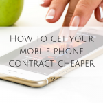 How to get your mobile phone contract cheaper