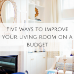 Five ways to improve your living room on a budget
