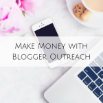Make Money with Blogger Outreach