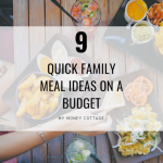 9 Quick Family Meals on a Budget