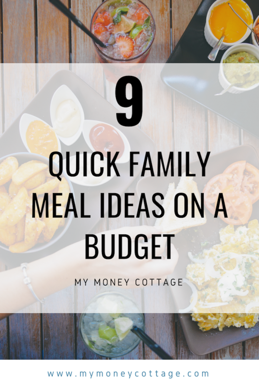 9 Quick Family Meals On A Budget My Money Cottage