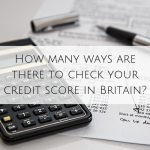 How many ways are there to check your credit score in Britain?
