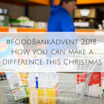 #FoodBankAdvent 2018: How you can make a difference this Christmas