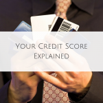 Your Credit Score Explained in Simple Terms