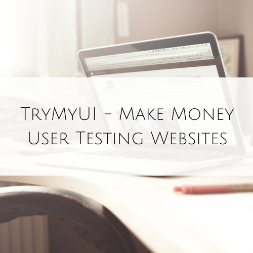 TryMyUI - Make Money User Testing Websites