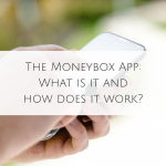 The Moneybox App: What is it and how does it work?