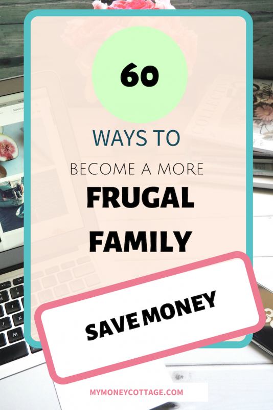 60 WAYS TO BECOME A MORE FRUGAL FAMILY