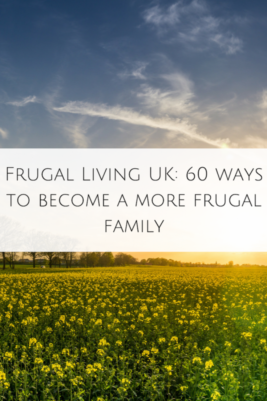 Frugal Living UK 60 ways to become a more frugal family