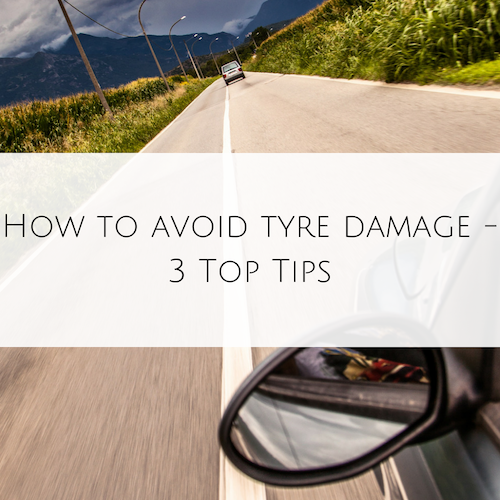 How to avoid tyre damage - 3 Top Tips