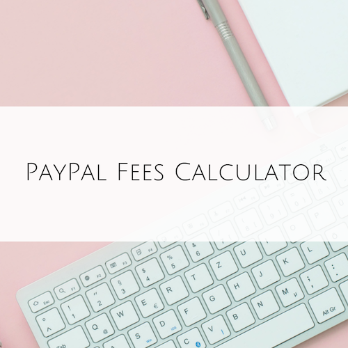 PayPal Fees Calculator - My Money Cottage