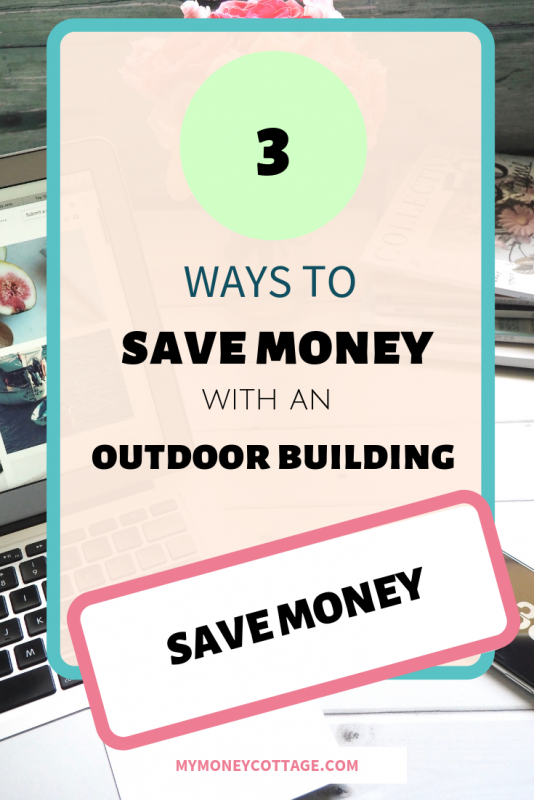 3 ways to save money with an outdoor building